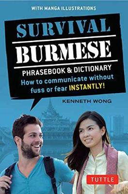Survival Burmese Phrasebook and Dictionary by Kenneth Wong