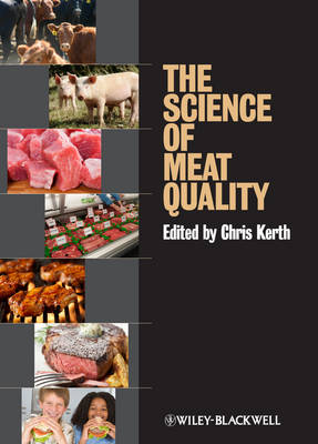 The Science of Meat Quality by Chris R. Kerth