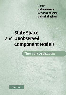 State Space and Unobserved Component Models by Andrew Harvey