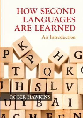 How Second Languages are Learned: An Introduction by Roger Hawkins