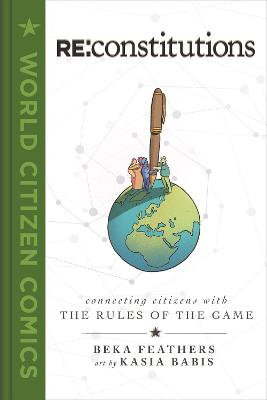 Re: Constitutions: Connecting Citizens with the Rules of the Game by Beka Feathers