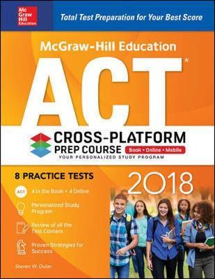 McGraw-Hill Education ACT 2018 Cross-Platform Prep Course by Steven W. Dulan