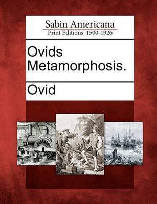 Ovids Metamorphosis. by Ovid