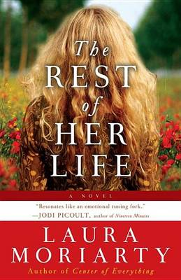 Rest of Her Life by Laura Moriarty