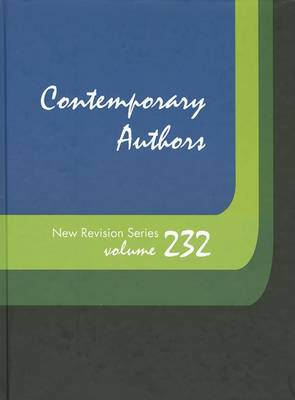 Contemporary Authors New Revision Series: A Bio-Bibliographical Guide to Current Writers in Fiction, General Non-Fiction, Poetry, Journalism, Drama, Motion Pictures, Television, & Other Fields by Gale