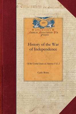 History of the War of Independence V2: Vol. 2 by Carlo Botta