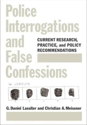 Police Interrogations and False Confessions by G. Daniel Lassiter