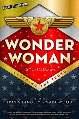 Wonder Woman Psychology by Travis Langley