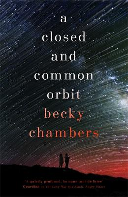 A Closed and Common Orbit by Becky Chambers