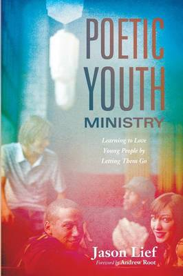 Poetic Youth Ministry by Jason Lief