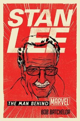 Stan Lee: The Man behind Marvel book