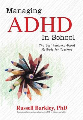 Managing ADHD in Schools by Russell A Barkley