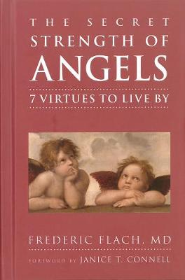 Secret Strength Of Angels by Frederic F. Flach