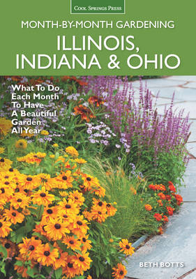 Illinois, Indiana & Ohio Month-by-Month Gardening book