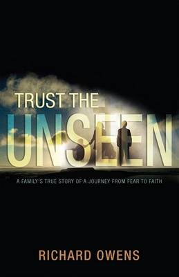 Trust the Unseen by Richard Owens
