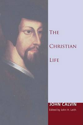 The Christian Life by John Calvin
