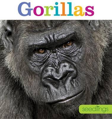 Seedlings: Gorillas by Kate Riggs