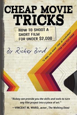 Cheap Movie Tricks by Rickey Bird