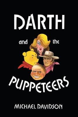 Darth and the Puppeteers by Michael Davidson