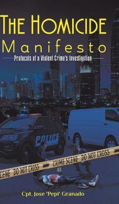 The Homicide Manifesto by Cpt Jose 'pepi' Granado