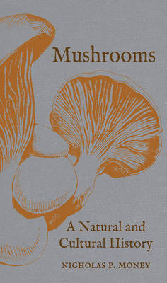 Mushrooms by Nicholas P. Money