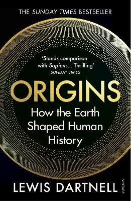 Origins: How the Earth Shaped Human History by Lewis Dartnell