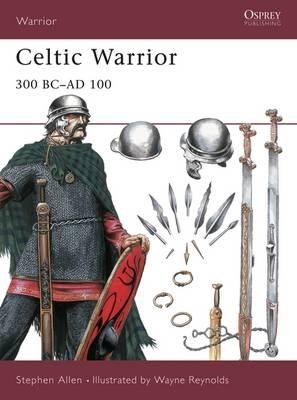 Celtic Warrior: 300 BC - AD 100 by Stephen Allen