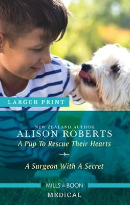 A Pup to Rescue Their Hearts/A Surgeon with a Secret book