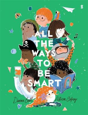 More information on All the Ways to be Smart by Allison Colpoys
