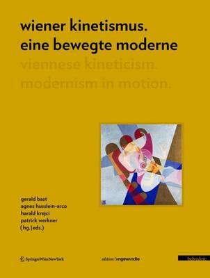 Wiener Kinetismus. Eine Bewegte Modern by Gerald Bast