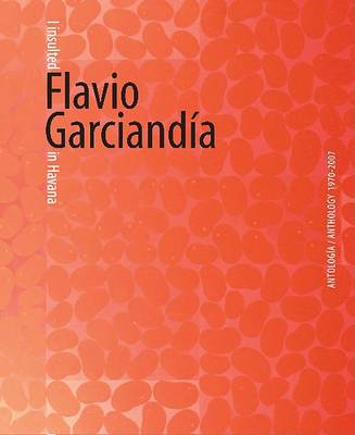 Flavio Garciand�a: I Insulted Flavio Garciand�a in Havana by Flavio Garciandia