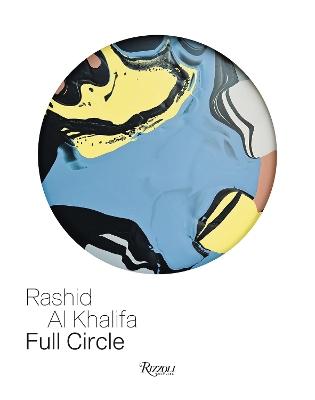 Rashid Bin Al Khalifa: Full Circle by Rosa Maria Falvo