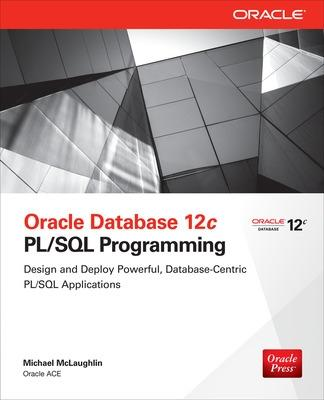 Oracle Database 12c PL/SQL Programming by Michael McLaughlin