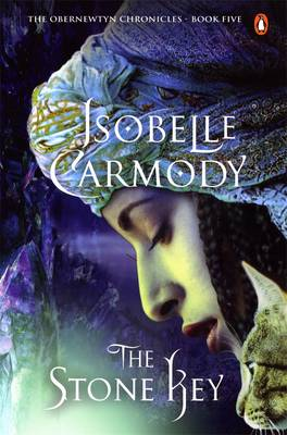 The Stone Key: The Obernewtyn Chronicles Volume 5 by Isobelle Carmody