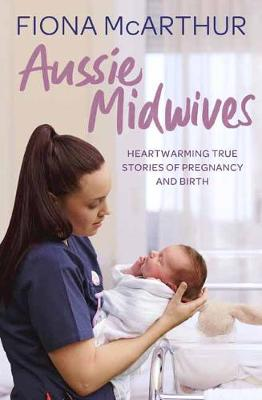 Aussie Midwives by Fiona McArthur
