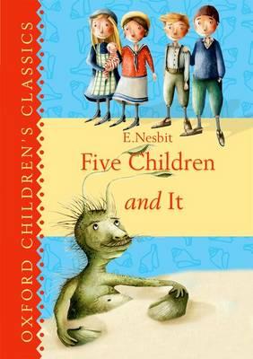 Oxford Children's Classics: Five Children & It by E. Nesbit