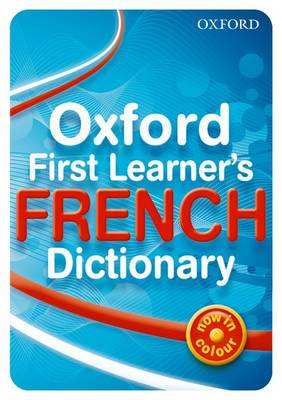 Oxford First Learner's French Dictionary by Michael Janes