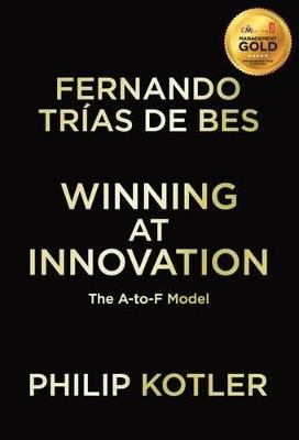 Winning At Innovation by Fernando Trias De Bes
