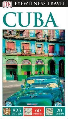 DK Eyewitness Travel Guide Cuba by DK