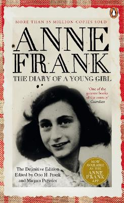 The Diary of a Young Girl: The Definitive Edition of the World's Most Famous Diary by Anne Frank