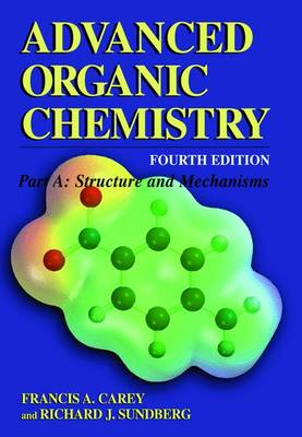 Advanced Organic Chemistry by Francis A. Carey