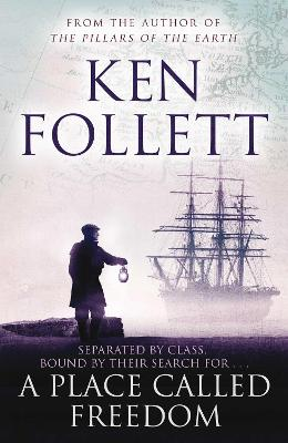 Place Called Freedom by Ken Follett