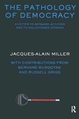 The The Pathology of Democracy: A Letter to Bernard Accoyer and to Enlightened Opinion - JLS Supplement (Ex-tensions) by Jacques-Alain Miller