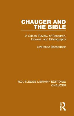 Chaucer and the Bible: A Critical Review of Research, Indexes, and Bibliography book