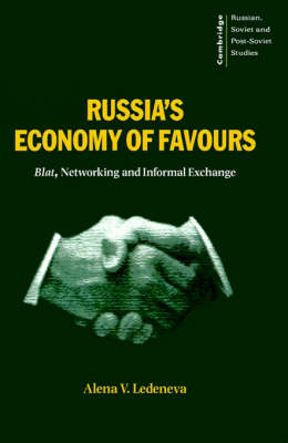 Russia's Economy of Favours by Alena V. Ledeneva