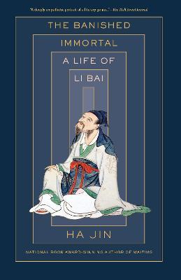 The Banished Immortal: A Life of Li Bai (Li Po) book