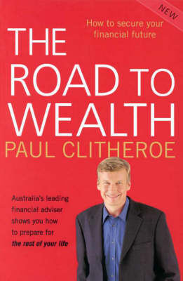 The Road to Wealth by Paul Clitheroe