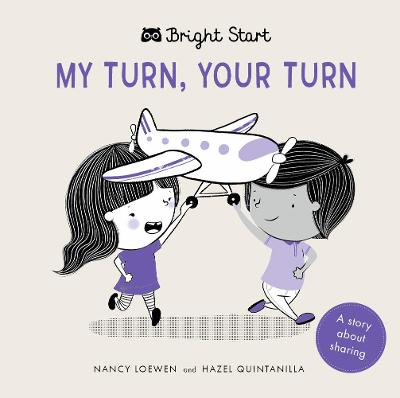 My Turn, Your Turn: A Story About Sharing by Nancy Loewen