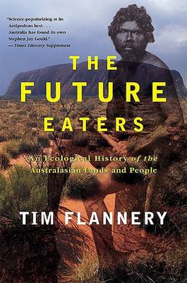 The Future Eaters by Tim F. Flannery