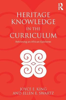 Heritage Knowledge in the Curriculum by Joyce E. King
